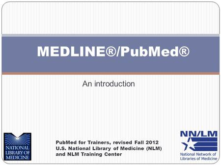 MEDLINE®/PubMed® An introduction