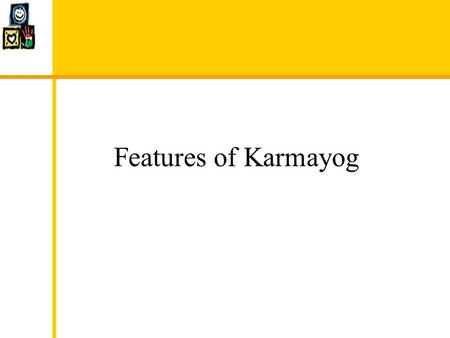 Features of Karmayog. 15000 + All India NGO Directory Searchable by Location & Category.