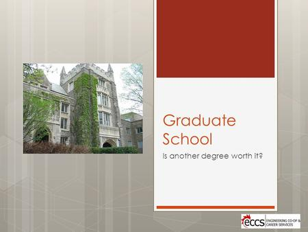 Graduate School Is another degree worth it?. Another degree? YES!  Is Graduate Study for You? Is Graduate Study for You?  Future career/job path  Investment.