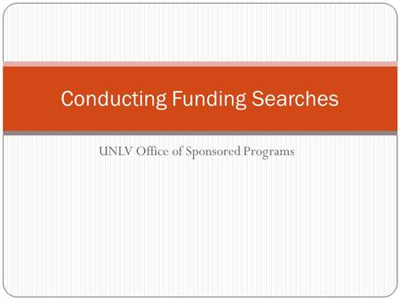 UNLV Office of Sponsored Programs Conducting Funding Searches.