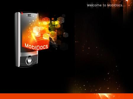 "WWe are pleased to announce the availability of a new concept: MobiDocs C apture P rocess S tore TThis application is a so called entry level ""middleware"""