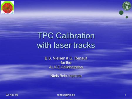 TPC Calibration with laser tracks B.S. Nielsen & G. Renault for the ALICE Collaboration Niels Bohr Institute.