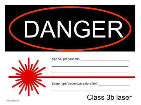 Class 3b Special Precautions examples (insert below at position 1 on sign): 1. Laser protective eyewear required 2. Invisible laser radiation 3. Knock.