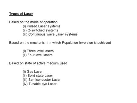Types of Laser Based on the mode of operation (i) Pulsed Laser systems