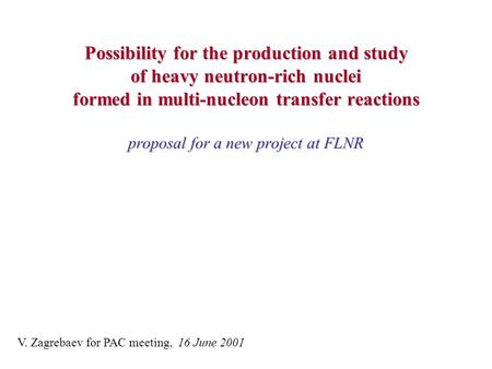 Possibility for the production and study of heavy neutron-rich nuclei formed in multi-nucleon transfer reactions proposal for a new project at FLNR V.