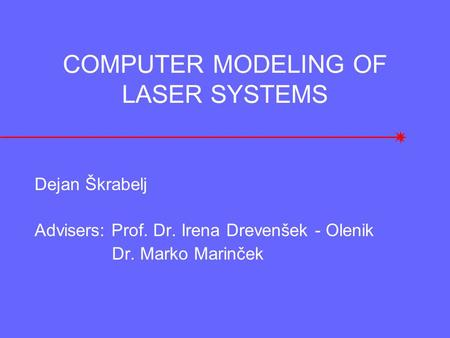 COMPUTER MODELING OF LASER SYSTEMS