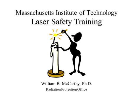 Massachusetts Institute of Technology Laser Safety Training