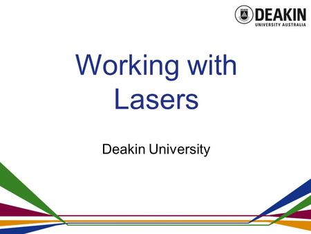 Working with Lasers Deakin University.