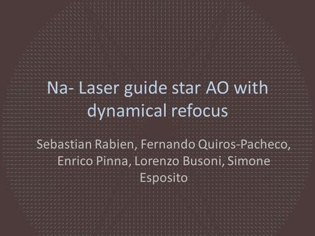 Na- Laser guide star AO with dynamical refocus