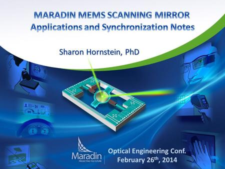 Sharon Hornstein, PhD Optical Engineering Conf. February 26 th, 2014 1.
