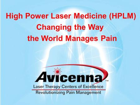 High Power Laser Medicine (HPLM) Changing the Way the World Manages Pain.