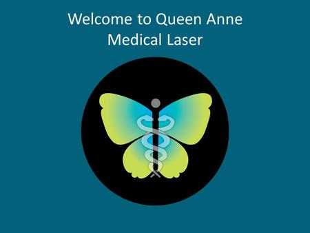 Welcome to Queen Anne Medical Laser. What is Laser Hair Removal? It's a method of permanent hair reduction. It can be done on any area of the body. It.