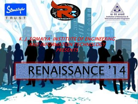 K. J. SOMAIYA INSTITUTE OF ENGINEERING AND INFORMATION TECHNOLOGY PRESENTS.