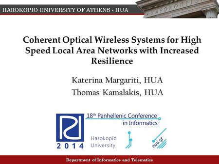 HAROKOPIO UNIVERSITY OF ATHENS - HUA Department of Informatics and Telematics Coherent Optical Wireless Systems for High Speed Local Area Networks with.
