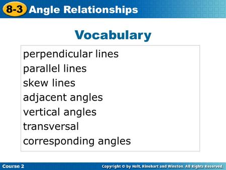Vocabulary perpendicular lines parallel lines skew lines adjacent angles vertical angles transversal corresponding angles Insert Lesson Title Here Course.