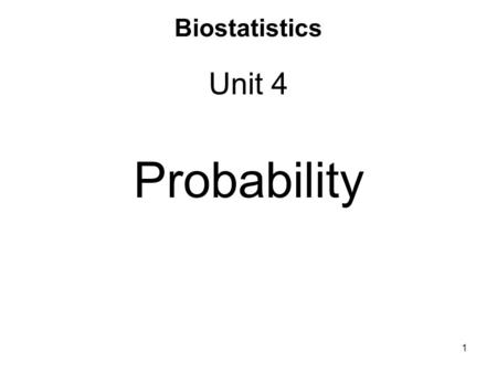 Biostatistics Unit 4 Probability 1. Probability theory developed from the study of games of chance like dice and cards. A process like flipping a coin,