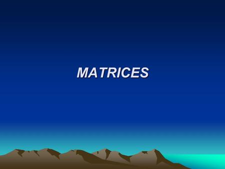 MATRICES.  EXAMPLES: