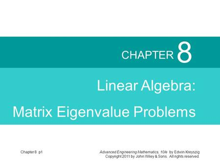 8 CHAPTER Linear Algebra: Matrix Eigenvalue Problems Chapter 8 p1.
