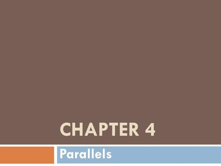 CHAPTER 4 Parallels. Parallel Lines and Planes Section 4-1.