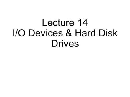 Lecture 14 I/O Devices & Hard Disk Drives. vgetmem only from private heap.