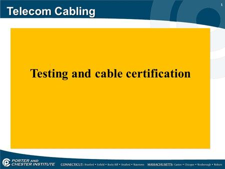 1 Telecom Cabling Testing and cable certification.