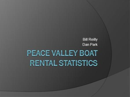 Bill Reilly Dan Park. Peace Valley Boat Rental  Opens first Saturday of May every year  Closes in mid October  Offers moorings, permits, lessons, programs,
