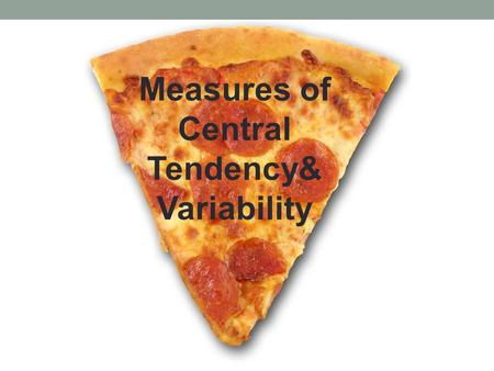 Measures of Central Tendency& Variability.