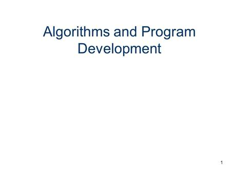 1 Algorithms and Program Development. 2 Communicating with a Computer n Programming languages bridge the gap between human thought processes and computer.