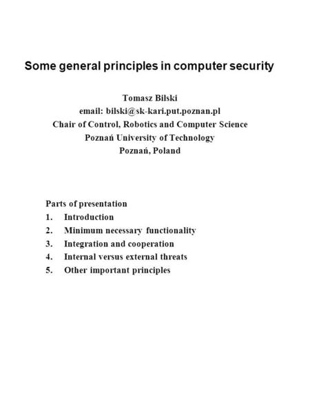 Some general principles in computer security Tomasz Bilski   Chair of Control, Robotics and Computer Science Poznań University.