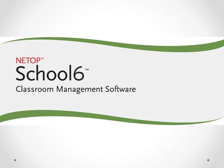 NetOp School Your Interactive Classroom Help instructors optimize, manage and control their teaching environment. Consists of two modules: o the teacher.