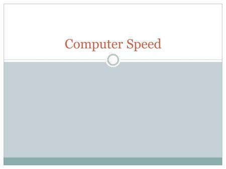 Computer Speed. Determining the Speed of a Computer Specifications  Examine the speed and size of the processor(s), memory, storage, and other components.