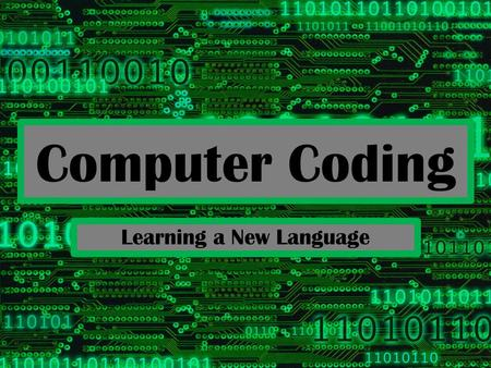 Computer Coding Learning a New Language. Coding/ Programming BrainPop- Parts of a Computer Khan Academy: What is Programming?