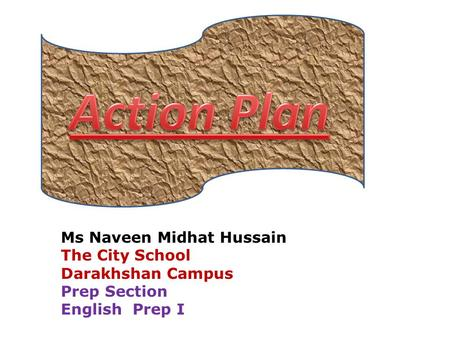 Ms Naveen Midhat Hussain The City School Darakhshan Campus Prep Section English Prep I.