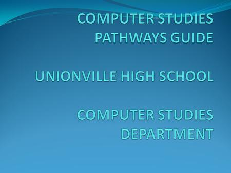 The following are course selection pathways for Computer Studies courses at UHS that can begin in grade 9. Many university and college programs require.