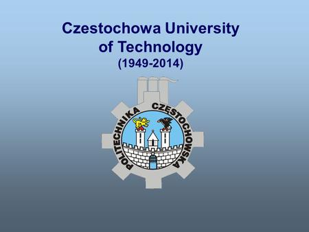 Czestochowa University of Technology (1949-2014).