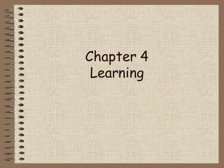 Chapter 4 Learning 2 of 37 Topics to Explore 1.Classical Conditioning 2.Operant Conditioning 3.Motivation.