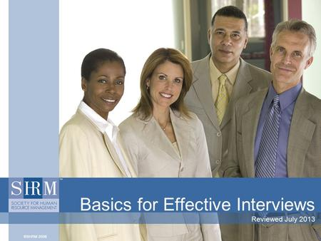 Basics for Effective Interviews Reviewed July 2013.