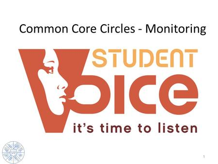 Common Core Circles - Monitoring 1. Common Core Circles A Joint Venture of CMC-S and CAMTE.
