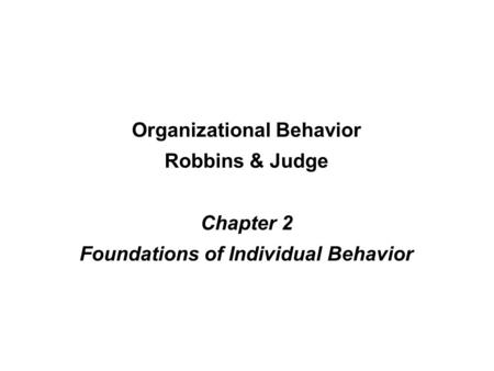 Organizational Behavior Foundations of Individual Behavior