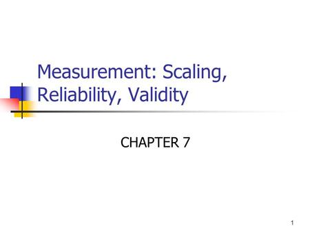 Measurement: Scaling, Reliability, Validity