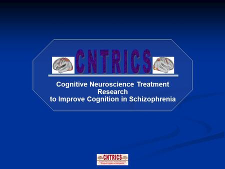Cognitive Neuroscience Treatment Research to Improve Cognition in Schizophrenia.