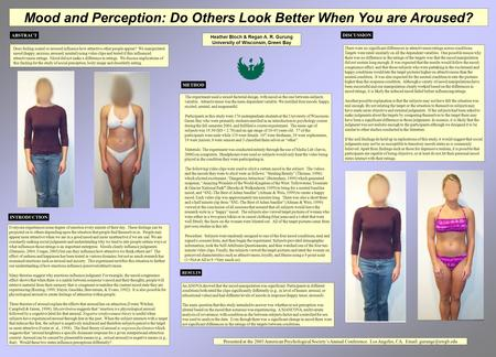 Mood and Perception: Do Others Look Better When You are Aroused? Heather Bloch & Regan A. R. Gurung University of Wisconsin, Green Bay INTRODUCTION METHOD.