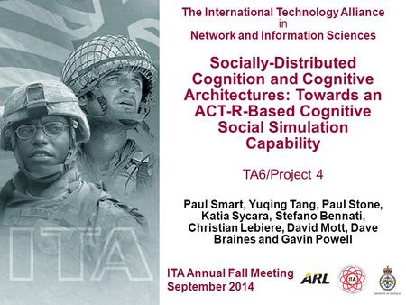 The International Technology Alliance in Network and Information Sciences ITA Annual Fall Meeting September 2014 Socially-Distributed Cognition and Cognitive.