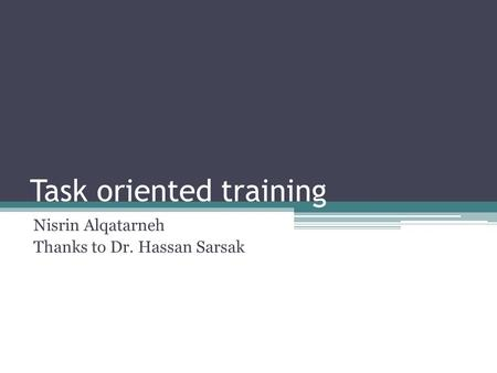 Task oriented training