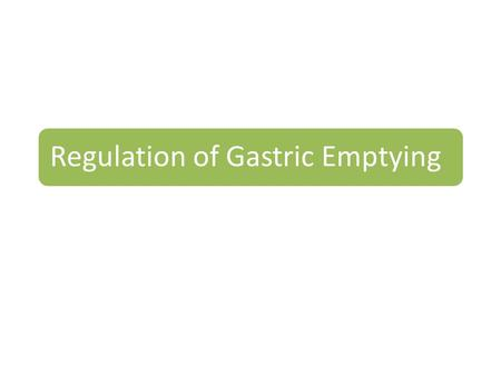 Regulation of Gastric Emptying. Stomach Emptying Stomach emptying is promoted by intense peristaltic contractions in the stomach antrum At the same time,