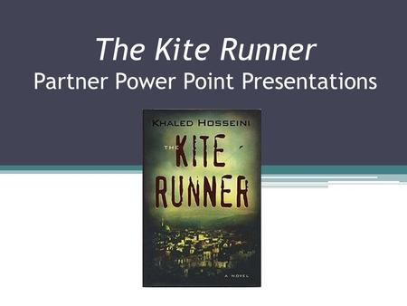 The Kite Runner Partner Power Point Presentations