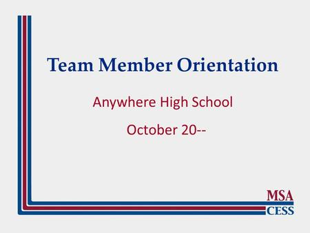 Team Member Orientation Anywhere High School October 20--