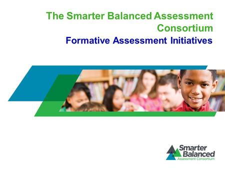 The Smarter Balanced Assessment Consortium Formative Assessment Initiatives.