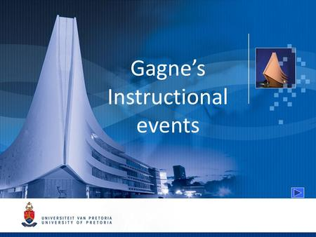 Gagne's Instructional events. Nine instructional events Gaining attention Menu Inform learners of the objectives Stimulate recall of prior learning Present.