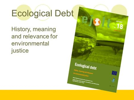 Ecological Debt History, meaning and relevance for environmental justice.